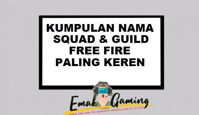 NAMA SQUAD DAN GUILD FREE FIRE FEATURE
