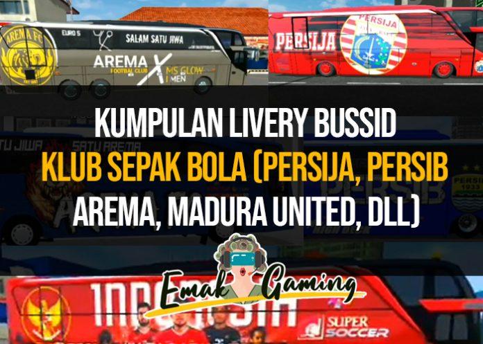 livery bussid persija arema persib sriwijaya madura united