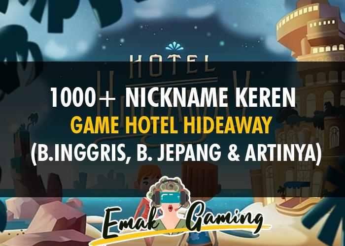 1000 Nickname Game Hotel Hideaway Yang Bagus Keren Dan Artinya