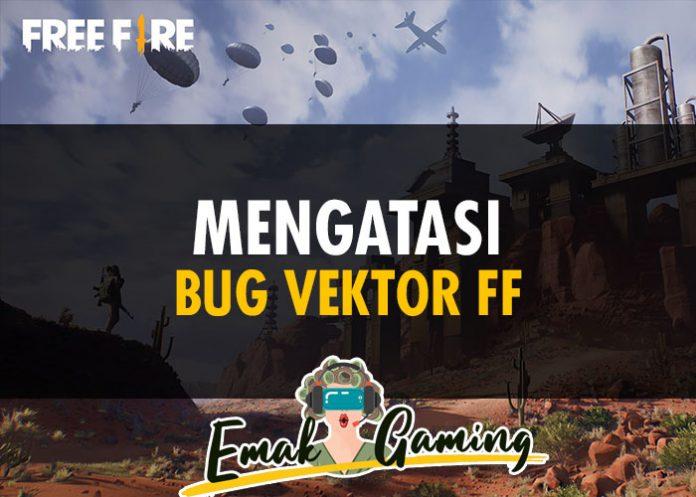 Mengatasi BUG Vector FF